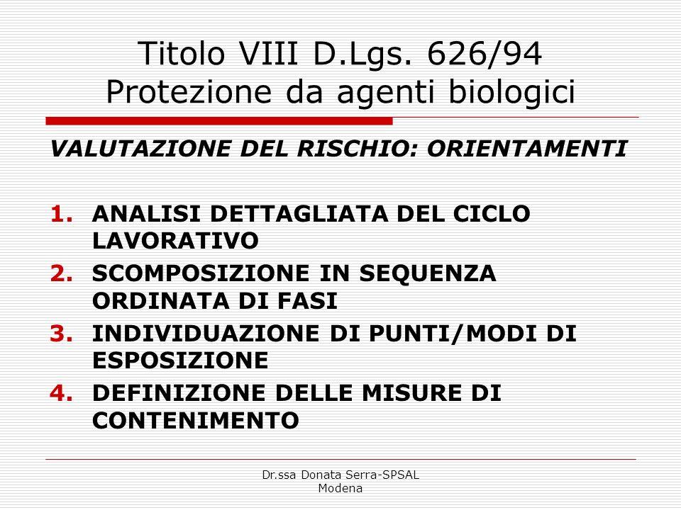 Dr.ssa Donata Serra-SPSAL Modena Titolo VIII D.Lgs. 626/94 Protezione da agenti biologici VALUTAZIONE DEL RISCHIO: ORIENTAMENTI 1.ANALISI DETTAGLIATA