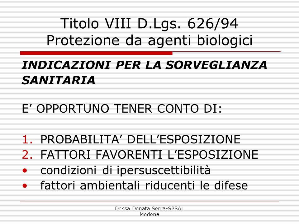 Dr.ssa Donata Serra-SPSAL Modena Titolo VIII D.Lgs. 626/94 Protezione da agenti biologici INDICAZIONI PER LA SORVEGLIANZA SANITARIA E OPPORTUNO TENER