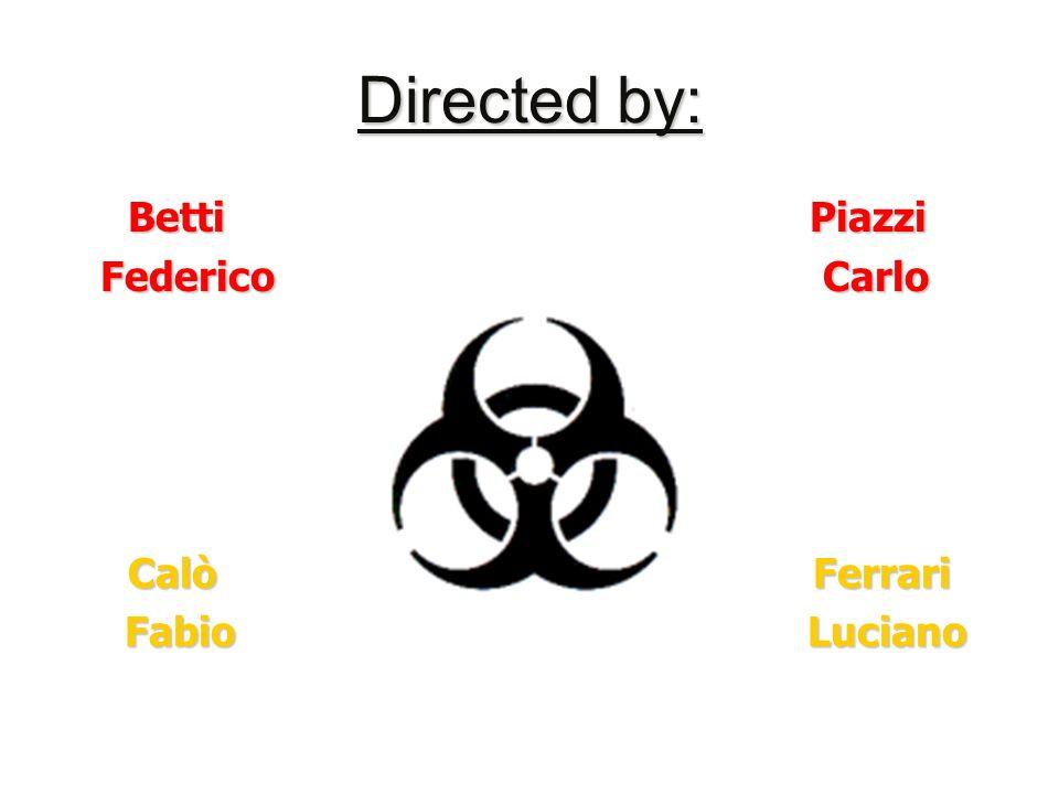 Directed by: Betti Piazzi Betti Piazzi Federico Carlo Federico Carlo Calò Ferrari Calò Ferrari Fabio Luciano Fabio Luciano