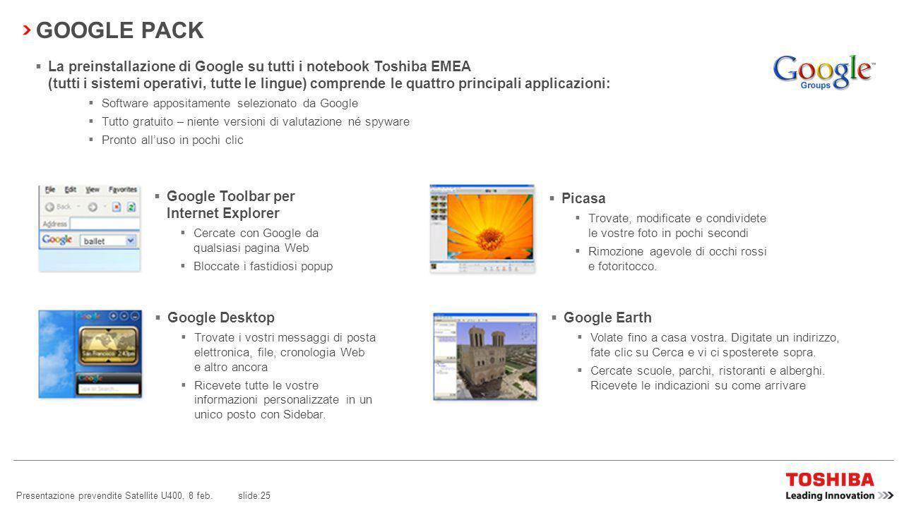 Presentazione prevendite Satellite U400, 8 feb. slide:24 TOSHIBA DIVERSITY ANTENNA Cosè una Diversity Antenna? Questa innovazione Toshiba è composta i