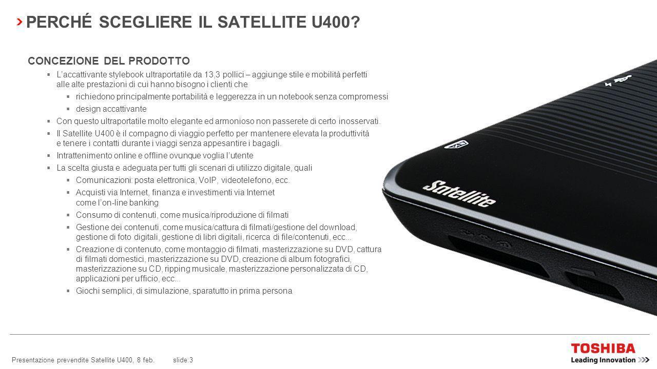 Presentazione prevendite Satellite U400, 8 feb.