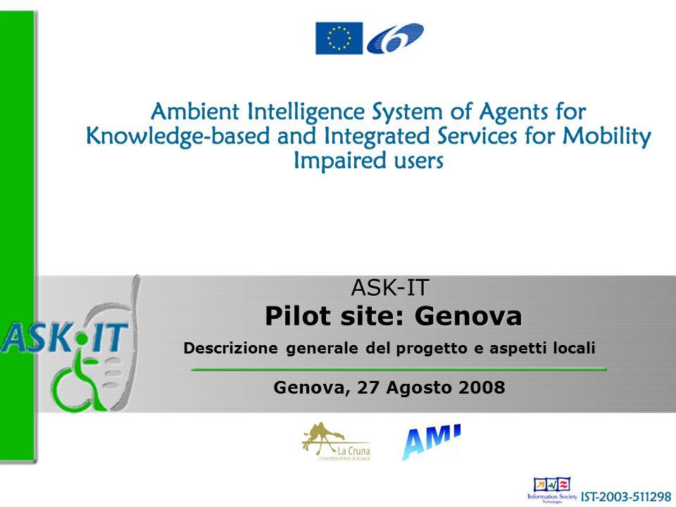 Descrizione generale del progetto e aspetti locali Genova, 27 Agosto 2008 Pilot site: Genova ASK-IT