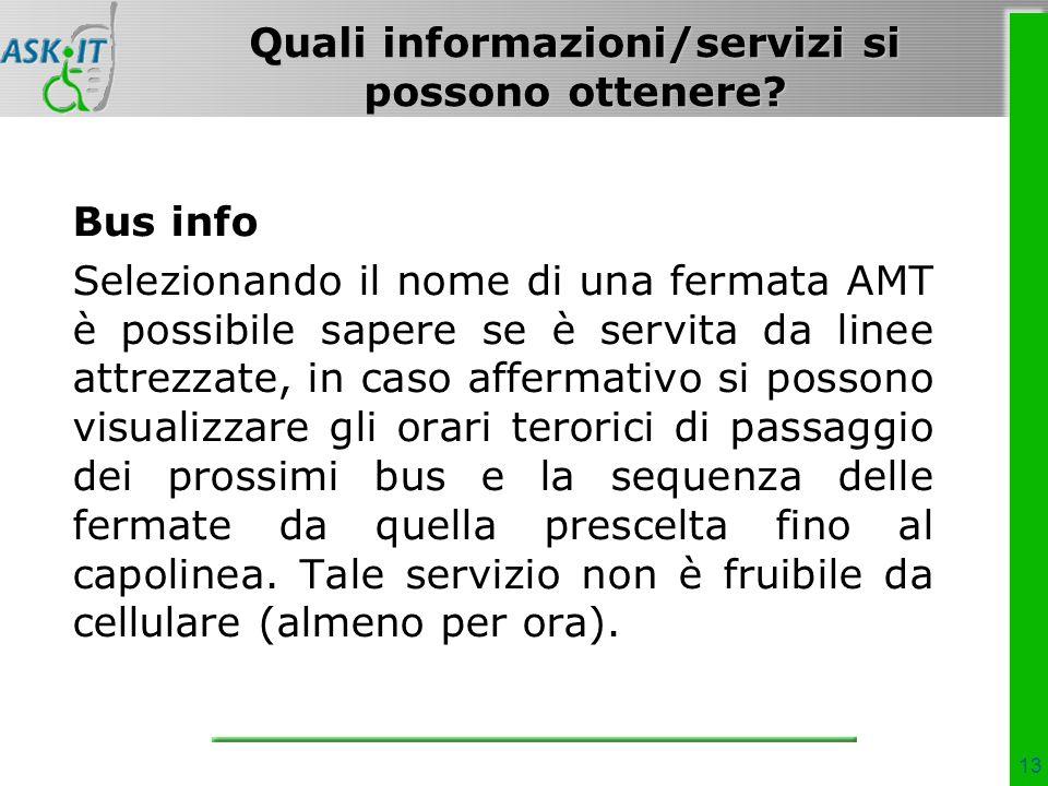 13 Quali informazioni/servizi si possono ottenere.
