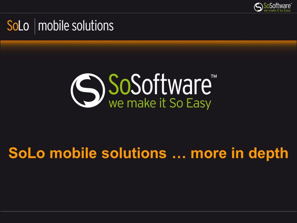 Conosci meglio le features di SoLo mobile solutions.