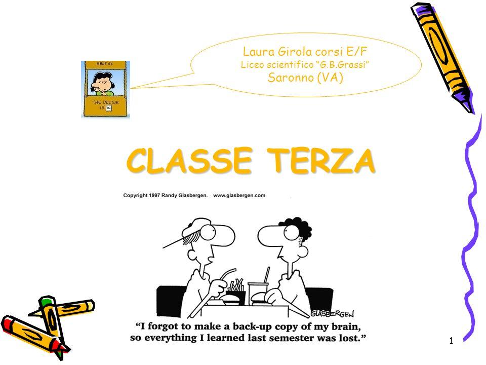1 CLASSE TERZA Laura Girola corsi E/F Liceo scientifico G.B.Grassi Saronno (VA)