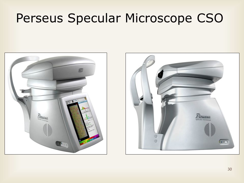 30 Perseus Specular Microscope CSO