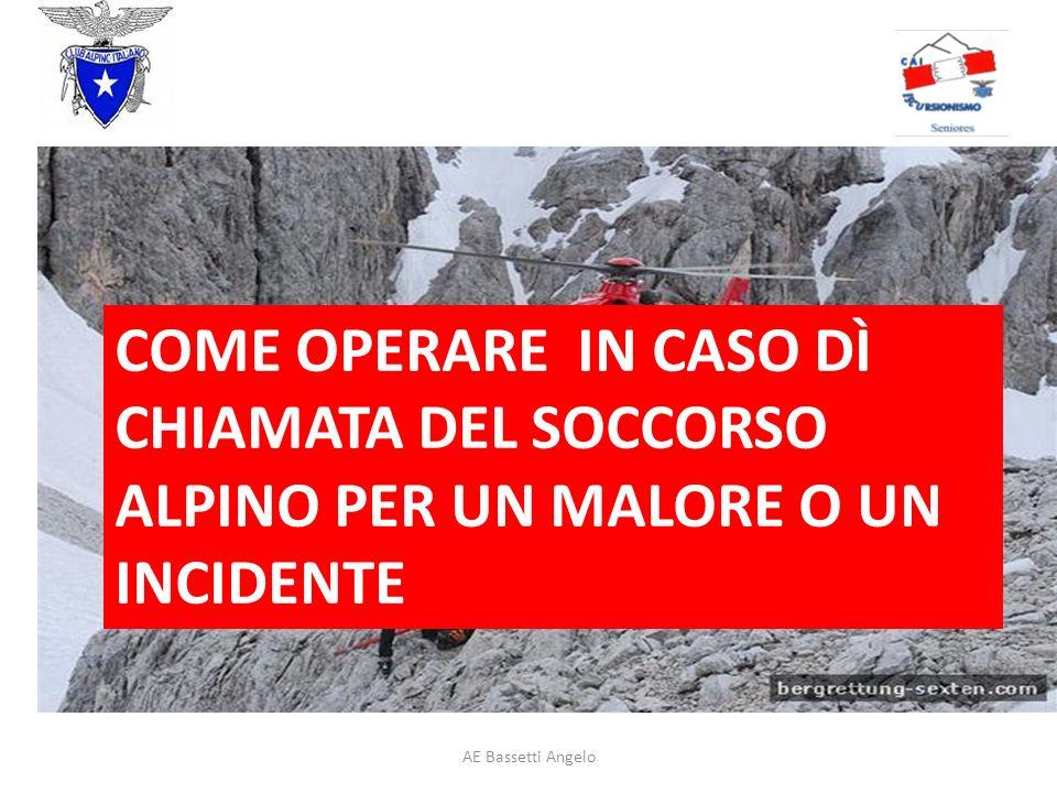 COME OPERARE IN CASO DÌ CHIAMATA DEL SOCCORSO ALPINO PER UN MALORE O UN INCIDENTE AE Bassetti Angelo