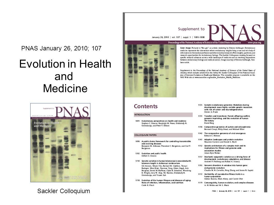 Evolution in Health and Medicine Sackler Colloquium PNAS January 26, 2010; 107