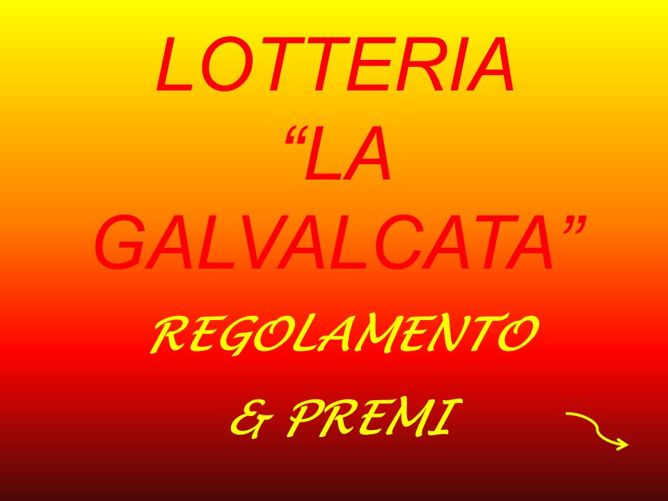 LOTTERIA LA GALVALCATA REGOLAMENTO & PREMI