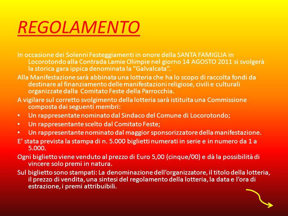I PREMI I premi saranno esposti in Contrada Lamie Olimpie in Locorotondo dalle ore 15,00 alle ore 19.30 del giorno 14 AGOSTO 2011.