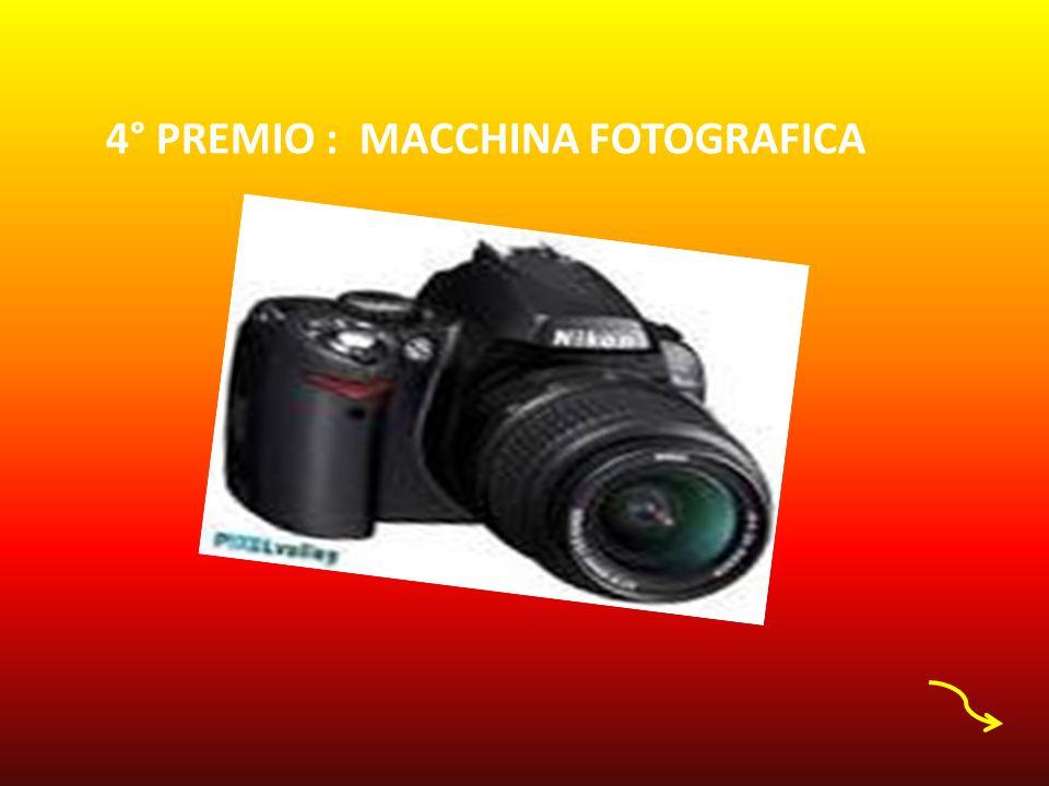 4° PREMIO : MACCHINA FOTOGRAFICA