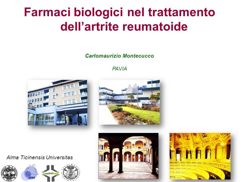 Farmaci biologici nel trattamento dellartrite reumatoide Carlomaurizio Montecucco PAVIA Alma Ticinensis Universitas