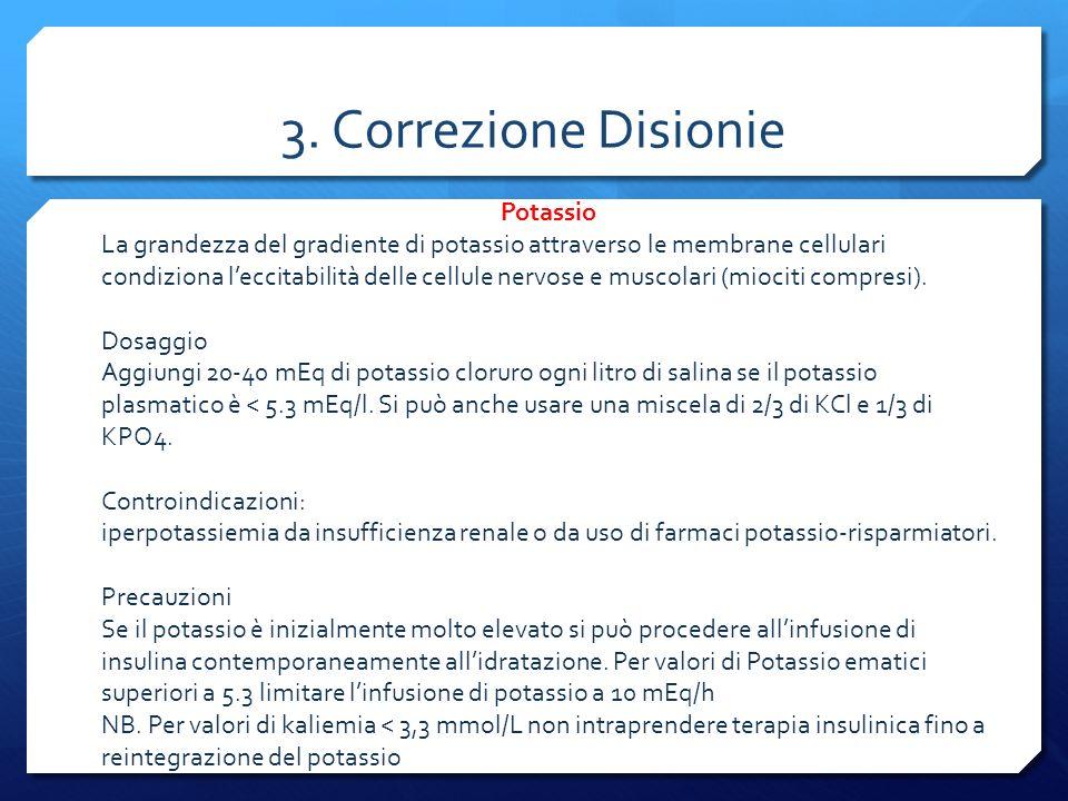 3. Correzione Disionie Potassio La grandezza del gradiente di potassio attraverso le membrane cellulari condiziona leccitabilità delle cellule nervose