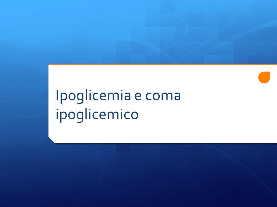 Ipoglicemia e coma ipoglicemico