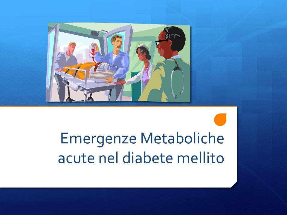 Emergenze Metaboliche acute nel diabete mellito