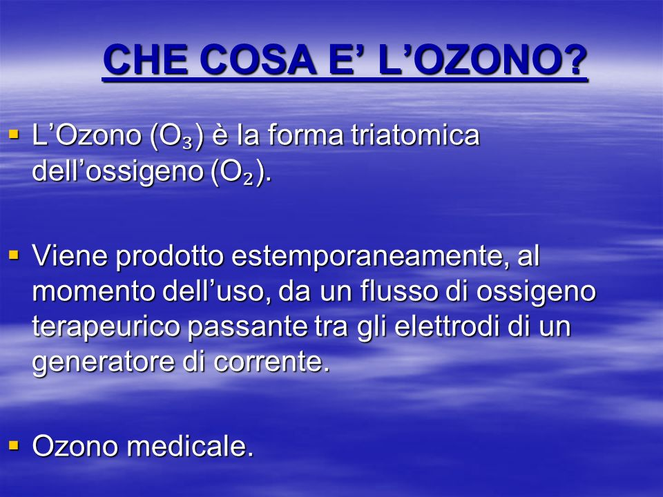 CHE COSA E LOZONO? LOzono (O ) è la forma triatomica dellossigeno (O ). LOzono (O ) è la forma triatomica dellossigeno (O ). Viene prodotto estemporan