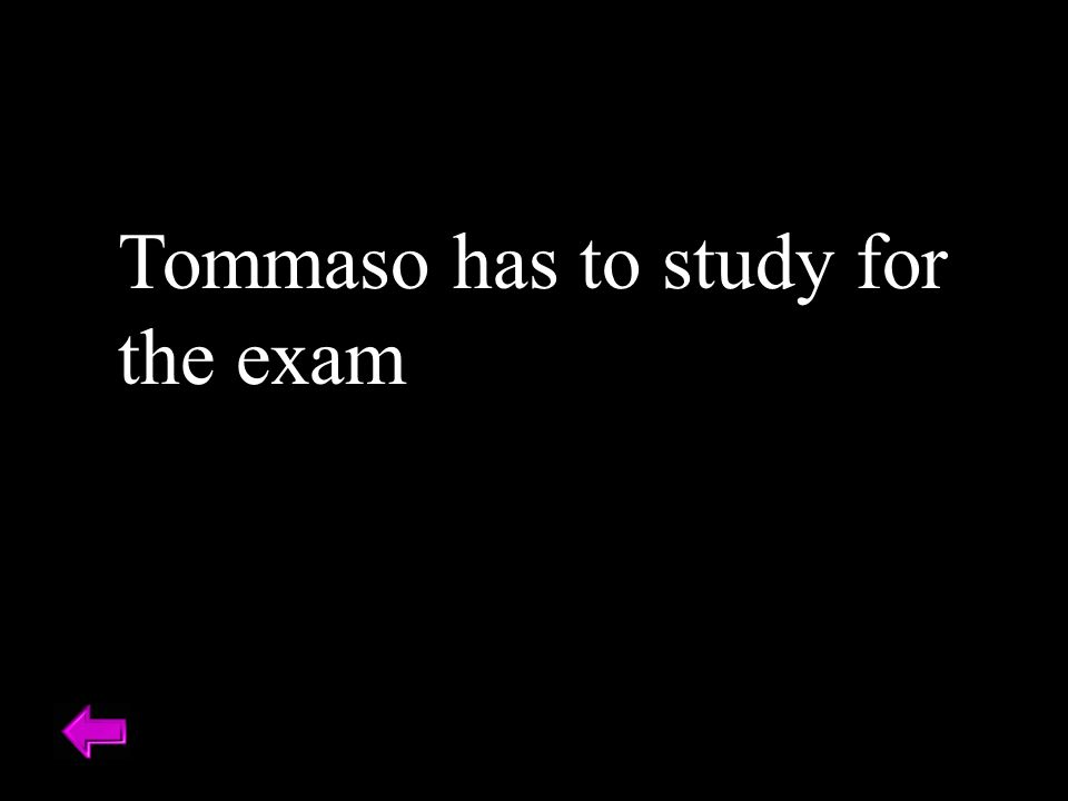 Tommaso has to study for the exam