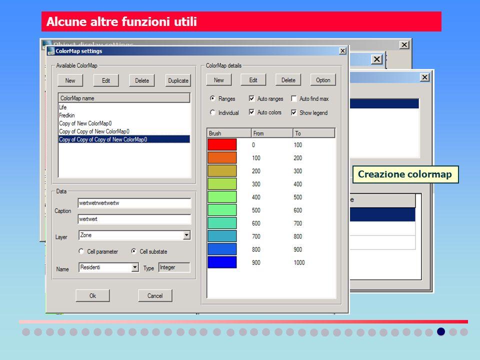 Controllo visualizzazione oggetti Alcune altre funzioni utili Controllo visualizzazione layers Editing dei valori delle variabili Creazione colormap
