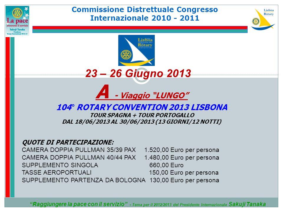 Commissione Distrettuale Congresso Internazionale 2010 - 2011 Raggiungere la pace con il servizio - Tema per il 2012/2013 del Presidente Internazional