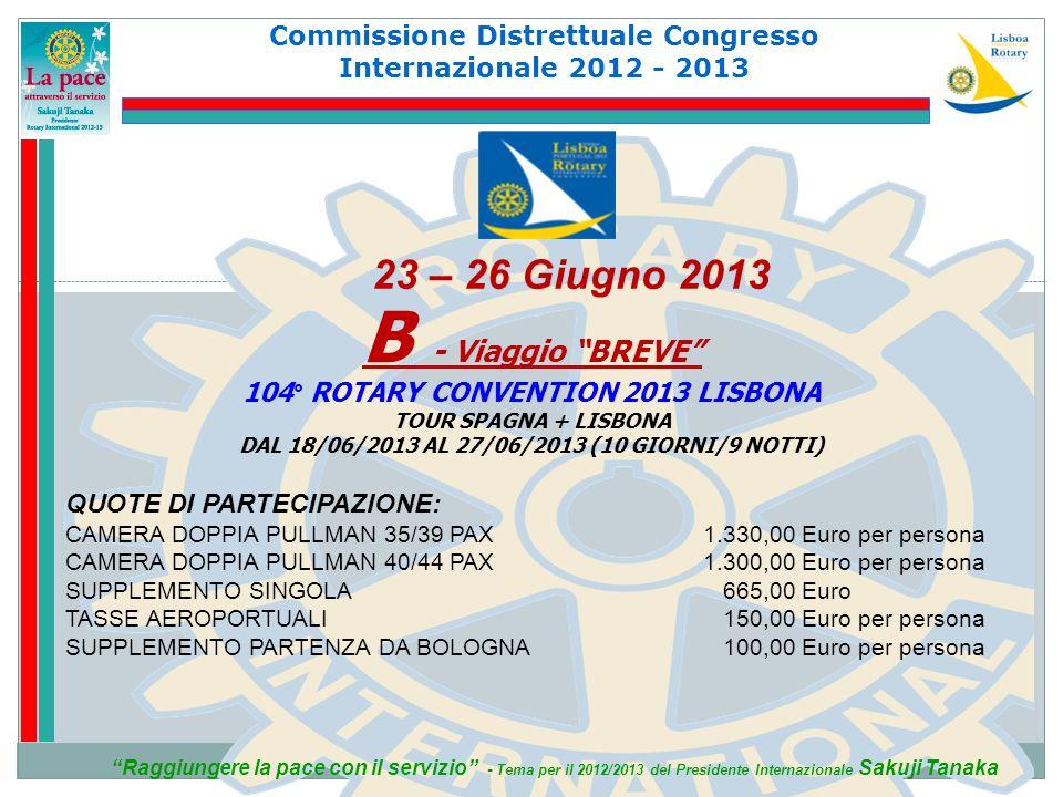 Commissione Distrettuale Congresso Internazionale 2012 - 2013 Raggiungere la pace con il servizio - Tema per il 2012/2013 del Presidente Internazional