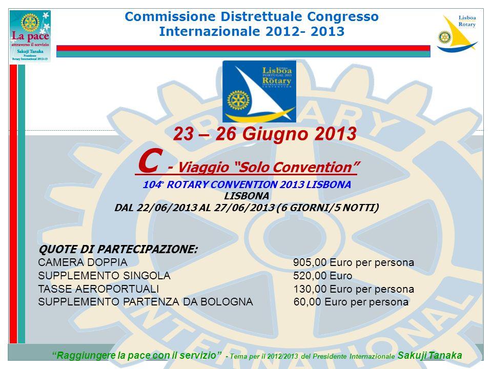 Commissione Distrettuale Congresso Internazionale 2012- 2013 Raggiungere la pace con il servizio - Tema per il 2012/2013 del Presidente Internazionale
