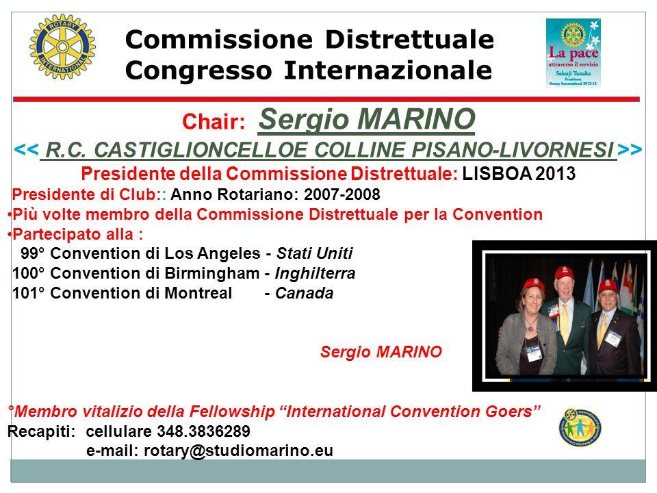 Commissione Distrettuale Congresso Internazionale Chair: Sergio MARINO > Presidente della Commissione Distrettuale: LISBOA 2013 Presidente di Club:: A