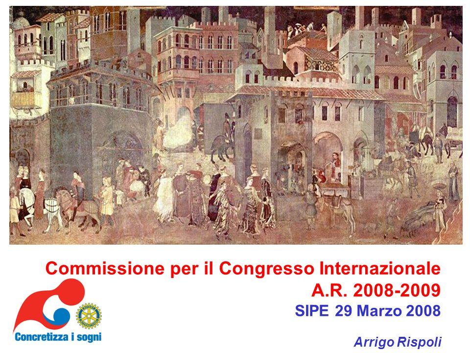Commissione per il Congresso Internazionale A.R. 2008-2009 SIPE 29 Marzo 2008 Arrigo Rispoli