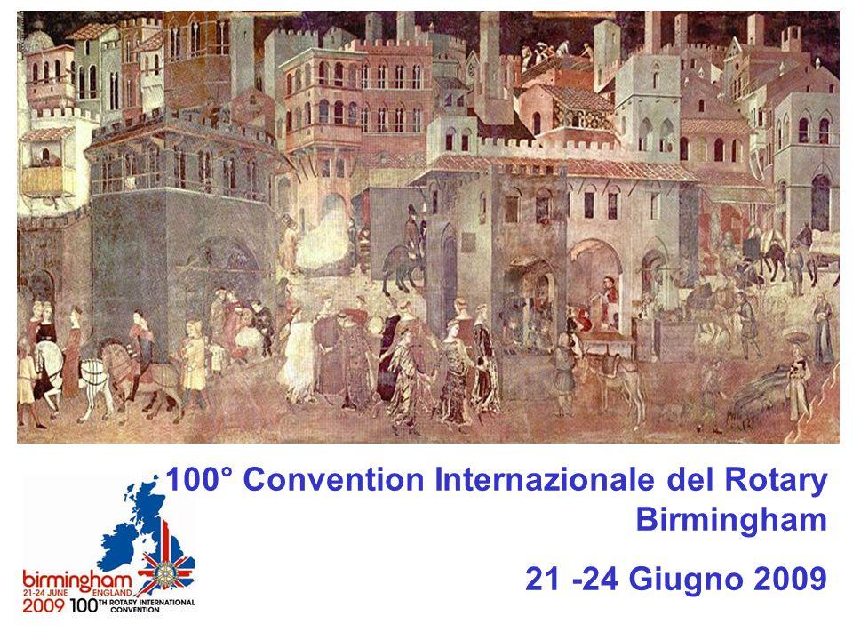100° Convention Internazionale del Rotary Birmingham 21 -24 Giugno 2009