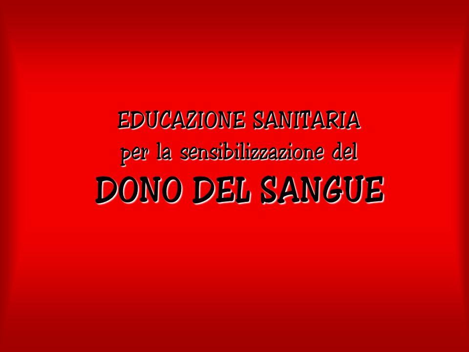 EDUCAZIONE SANITARIA per la sensibilizzazione del DONO DEL SANGUE