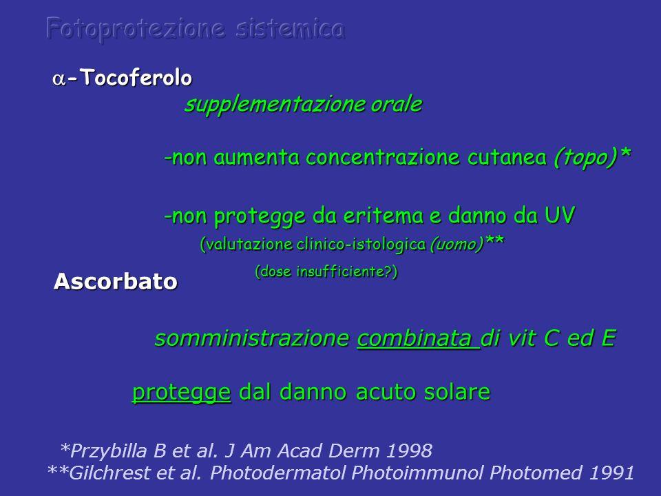 Ascorbato somministrazione combinata di vit C ed E somministrazione combinata di vit C ed E protegge dal danno acuto solare protegge dal danno acuto s