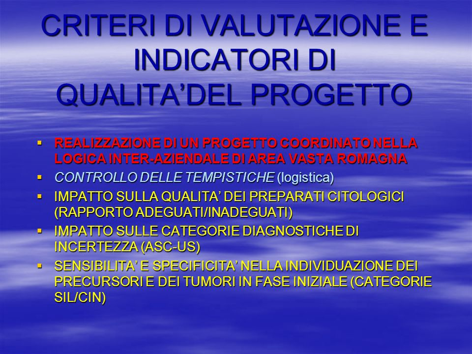 CRITERI DI VALUTAZIONE E INDICATORI DI QUALITADEL PROGETTO REALIZZAZIONE DI UN PROGETTO COORDINATO NELLA LOGICA INTER-AZIENDALE DI AREA VASTA ROMAGNA