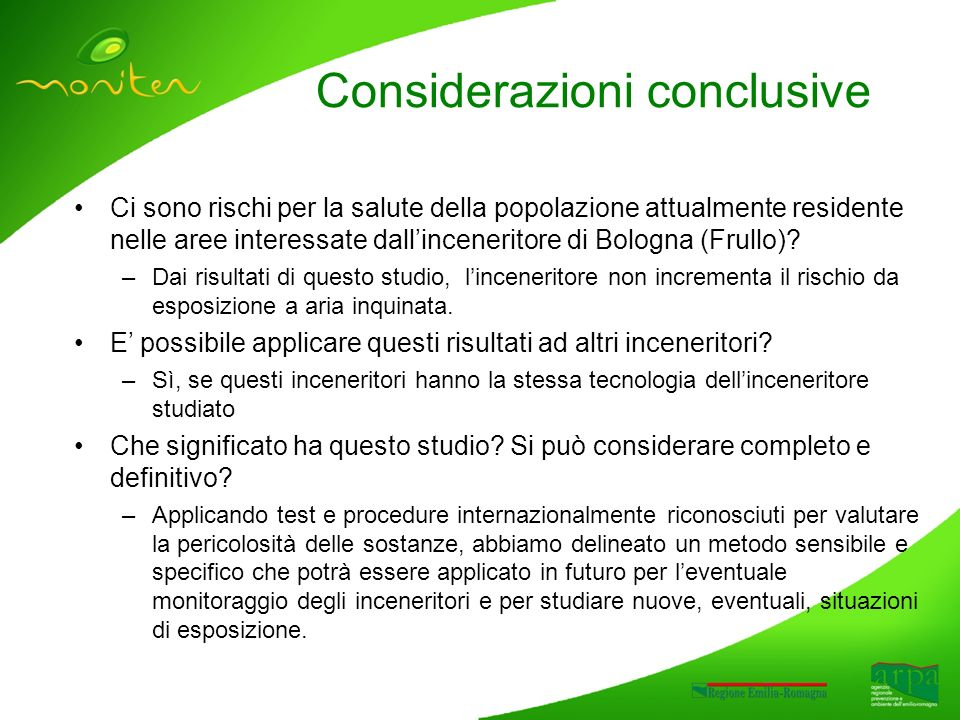 Considerazioni conclusive Ci sono rischi per la salute della popolazione attualmente residente nelle aree interessate dallinceneritore di Bologna (Fru