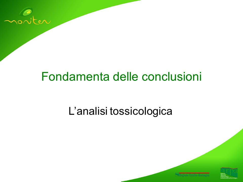 Fondamenta delle conclusioni Lanalisi tossicologica