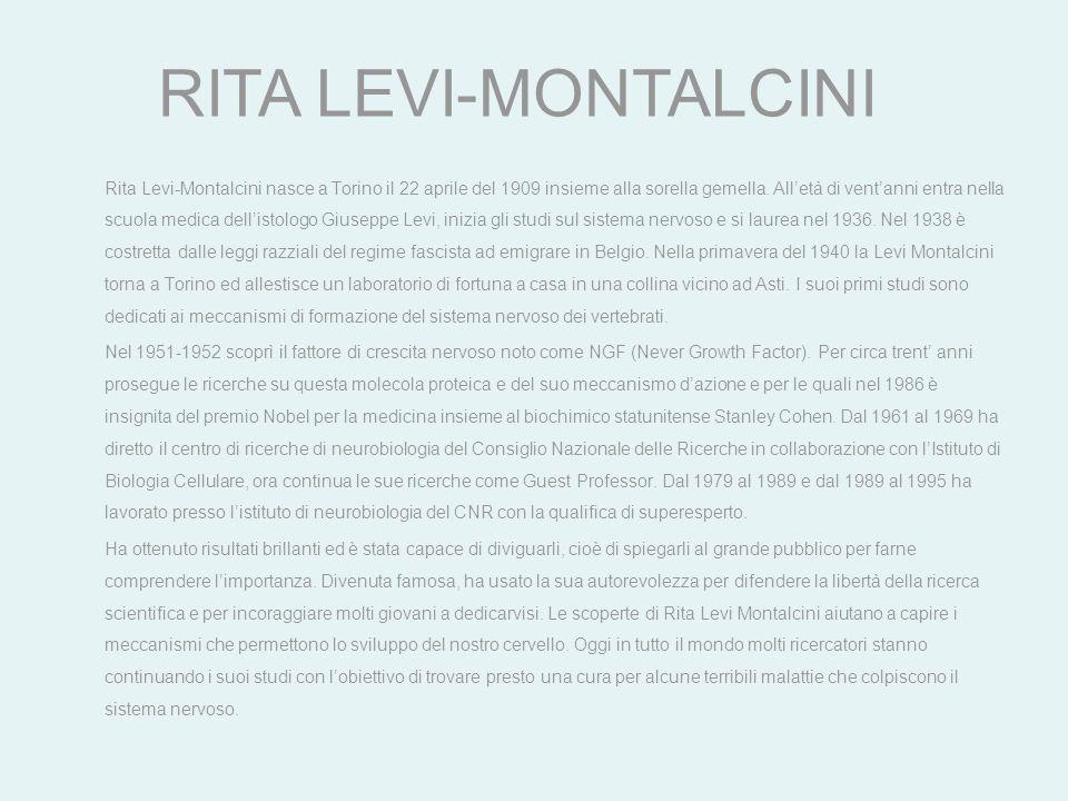 Rita Levi-Montalcini nasce a Torino il 22 aprile del 1909 insieme alla sorella gemella. Alletà di ventanni entra nella scuola medica dellistologo Gius