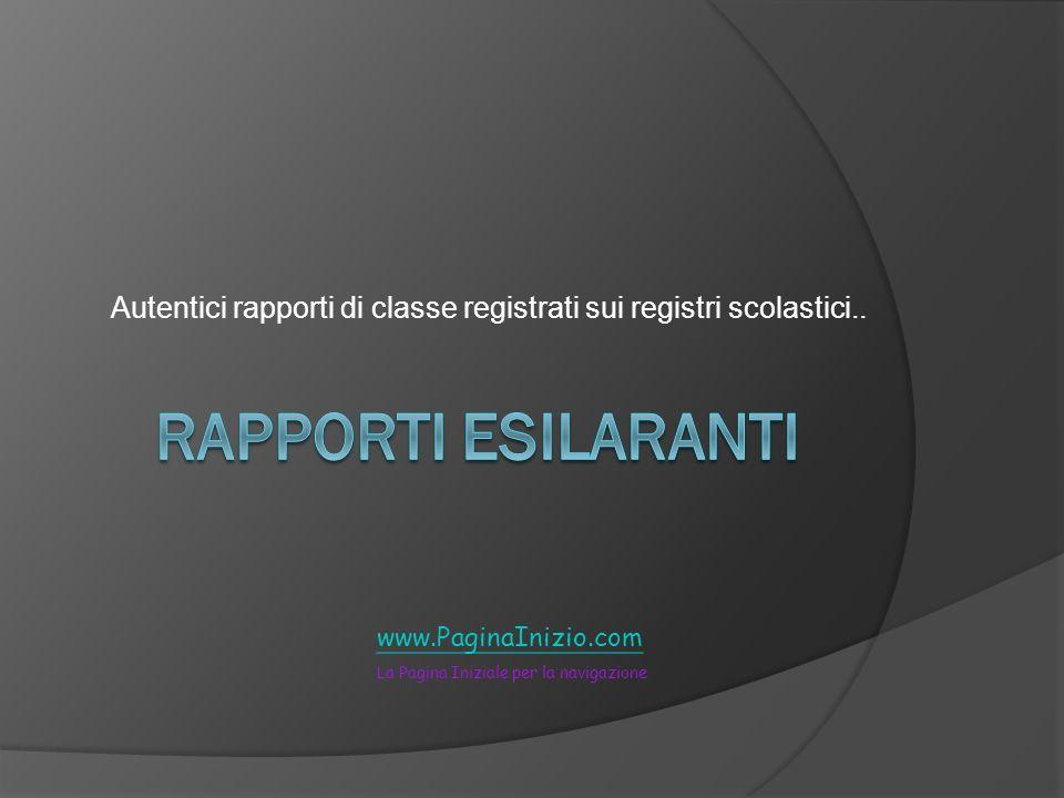Autentici rapporti di classe registrati sui registri scolastici..