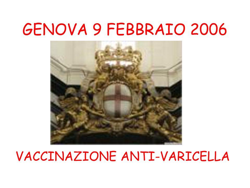 GENOVA 9 FEBBRAIO 2006 VACCINAZIONE ANTI-VARICELLA