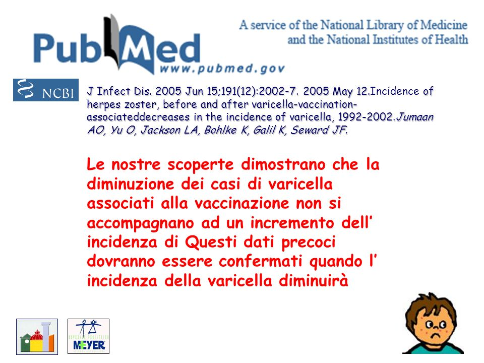 J Infect Dis. 2005 Jun 15;191(12):2002-7. 2005 May 12. of herpes zoster, before and after varicella-vaccination- associateddecreases in the incidence
