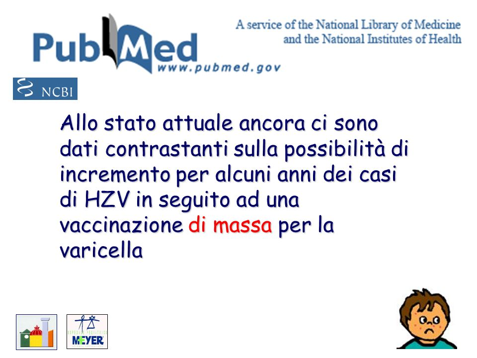 Allo stato attuale ancora ci sono dati contrastanti sulla possibilità di incremento per alcuni anni dei casi di HZV in seguito ad una vaccinazione di