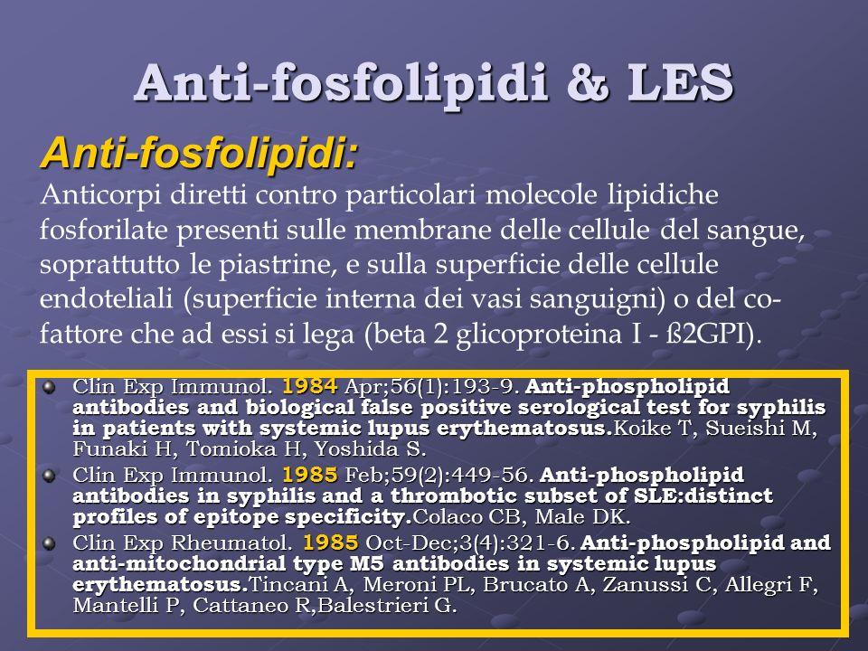 Anti-fosfolipidi & LES Clin Exp Immunol. 1984 Apr;56(1):193-9. Anti-phospholipid antibodies and biological false positive serological test for syphili