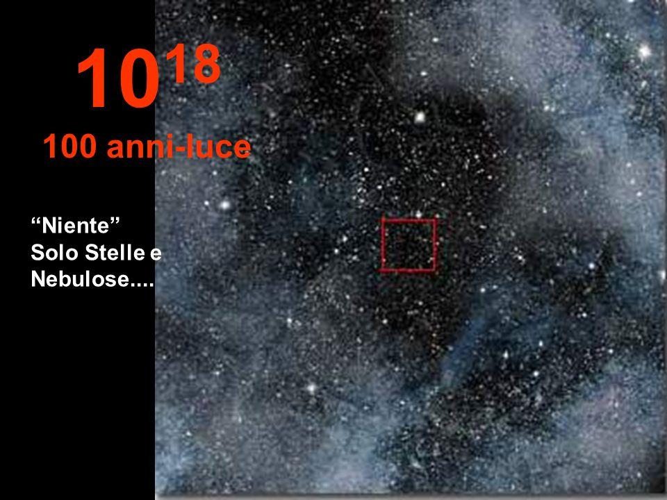 Niente Solo Stelle e Nebulose.... 10 18 100 anni-luce
