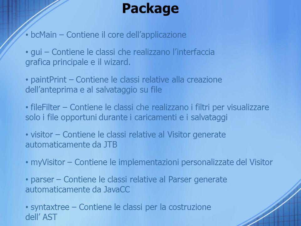 Package bcMain – Contiene il core dellapplicazione gui – Contiene le classi che realizzano linterfaccia grafica principale e il wizard. myVisitor – Co