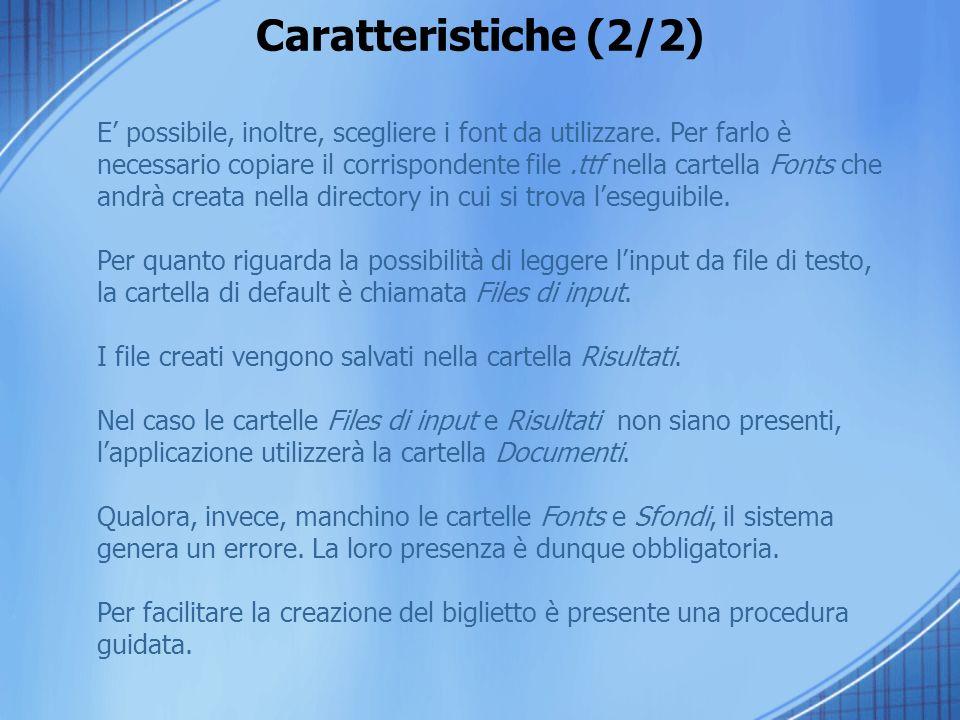 Caratteristiche (2/2) E possibile, inoltre, scegliere i font da utilizzare.