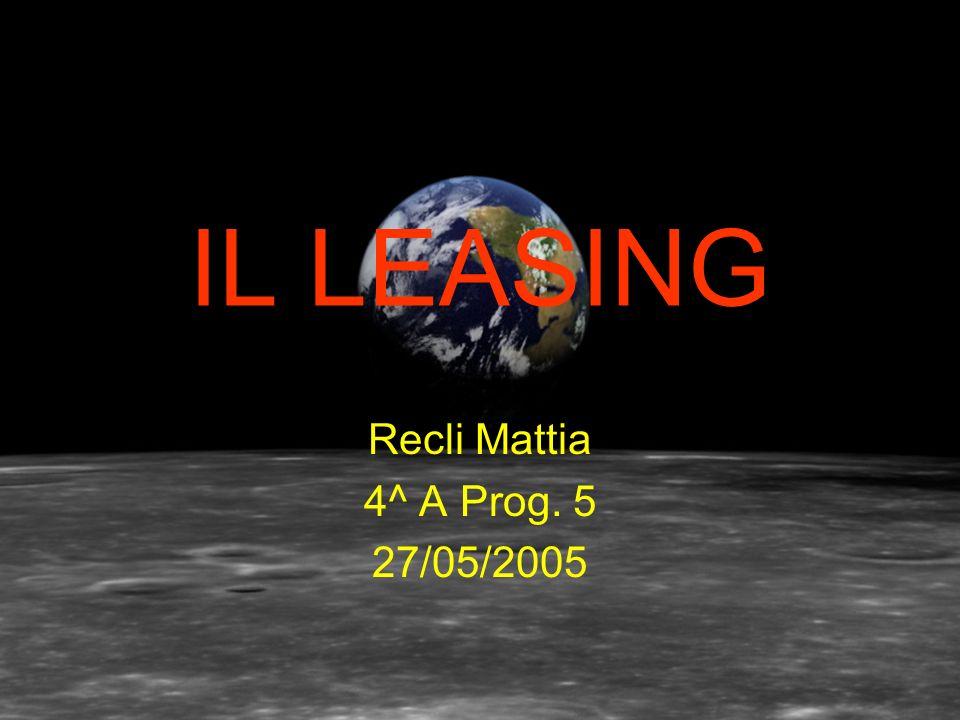 IL LEASING Recli Mattia 4^ A Prog. 5 27/05/2005