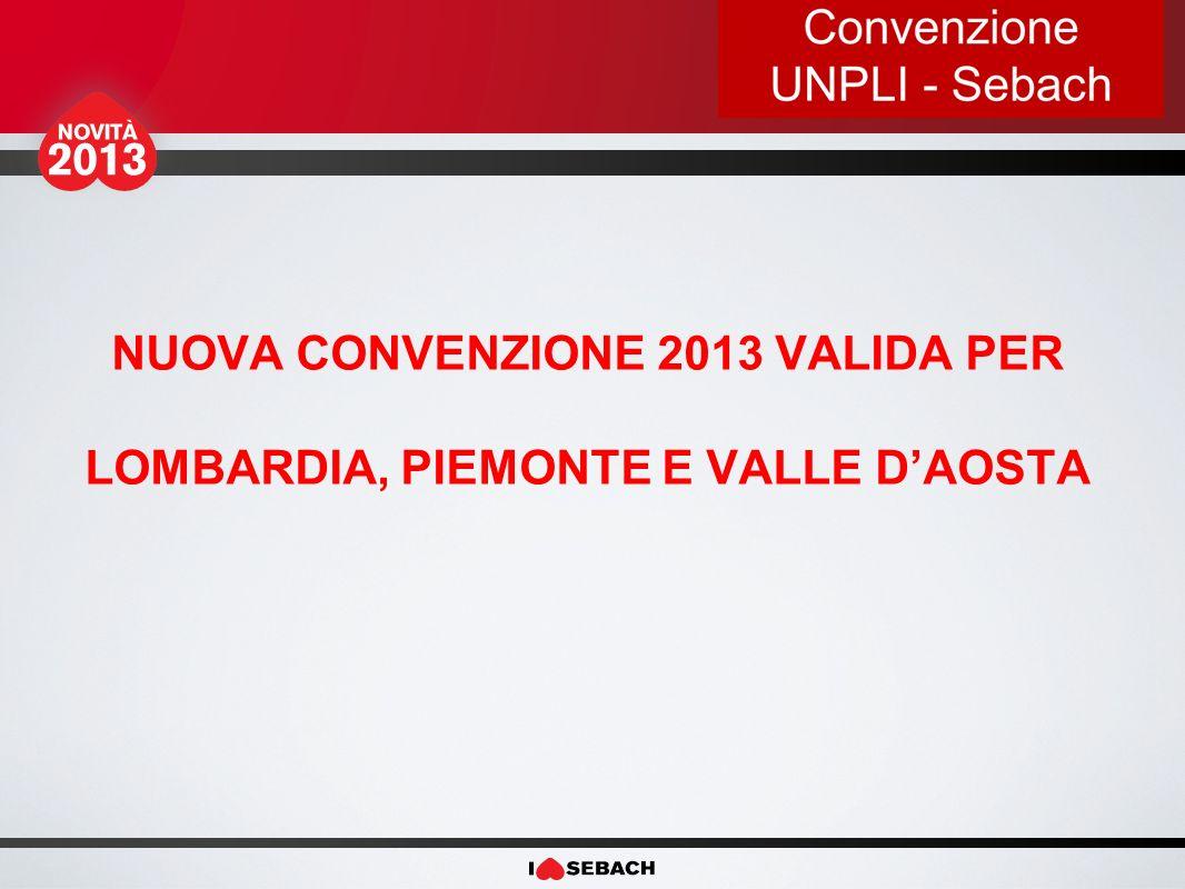 NUOVA CONVENZIONE 2013 VALIDA PER LOMBARDIA, PIEMONTE E VALLE DAOSTA