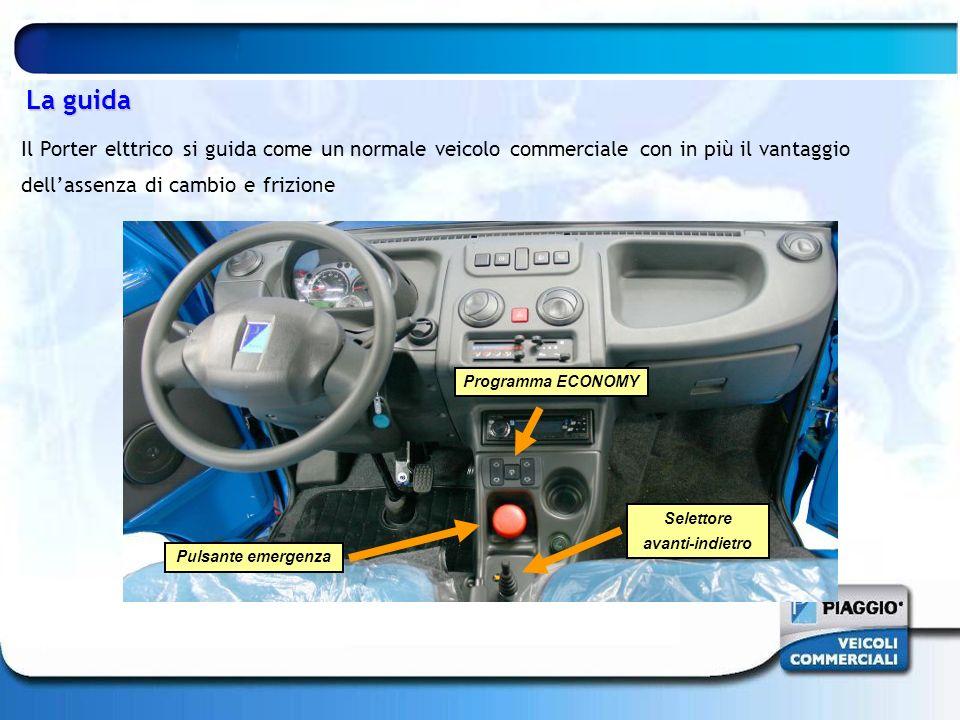 La guida Il Porter elttrico si guida come un normale veicolo commerciale con in più il vantaggio dellassenza di cambio e frizione Programma ECONOMY Se