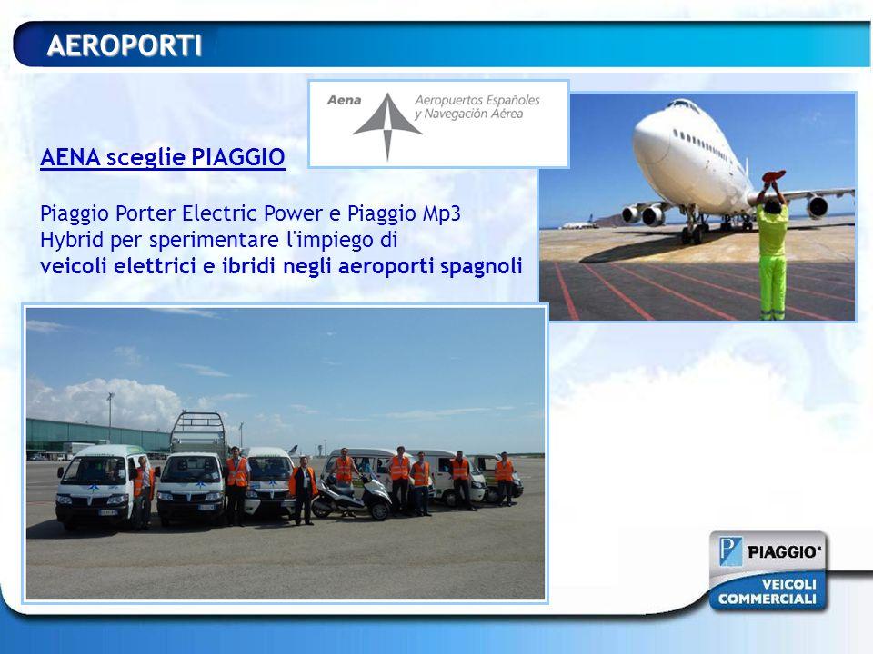 AEROPORTI AENA sceglie PIAGGIO Piaggio Porter Electric Power e Piaggio Mp3 Hybrid per sperimentare l'impiego di veicoli elettrici e ibridi negli aerop