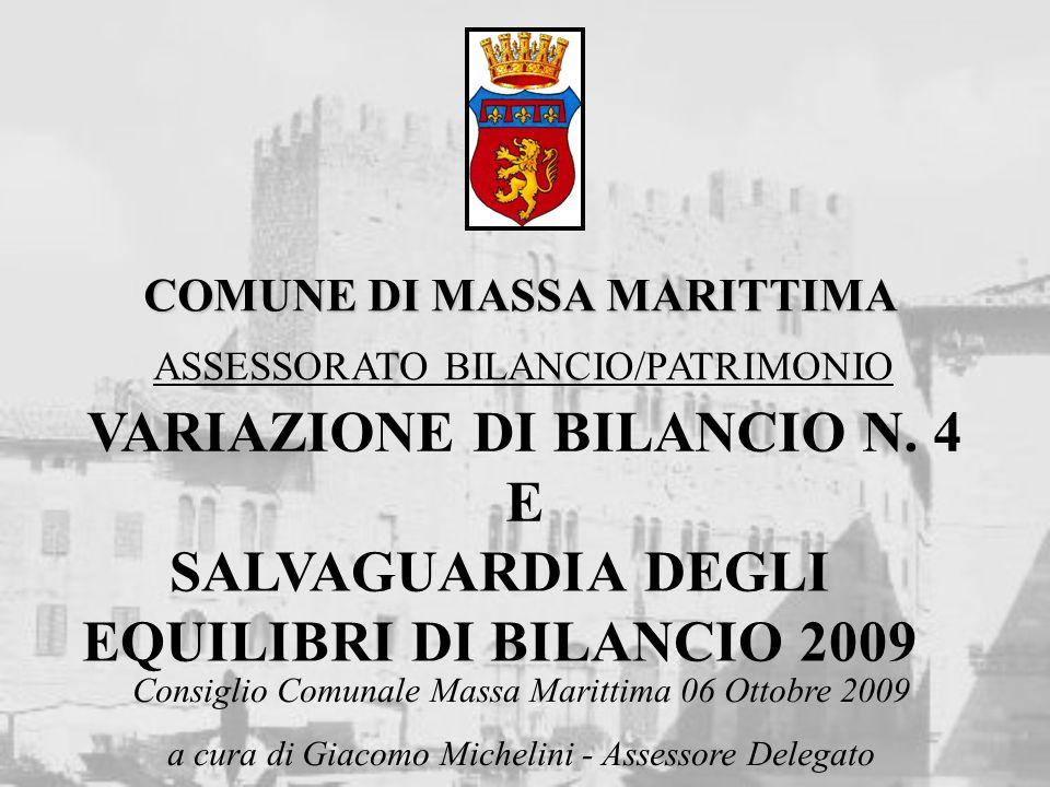 COMUNE DI MASSA MARITTIMA VARIAZIONE DI BILANCIO N. 4 E ASSESSORATO BILANCIO/PATRIMONIO Consiglio Comunale Massa Marittima 06 Ottobre 2009 a cura di G