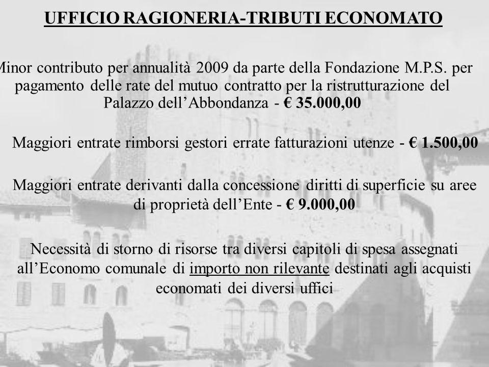 UFFICIO RAGIONERIA-TRIBUTI ECONOMATO Minor contributo per annualità 2009 da parte della Fondazione M.P.S. per pagamento delle rate del mutuo contratto