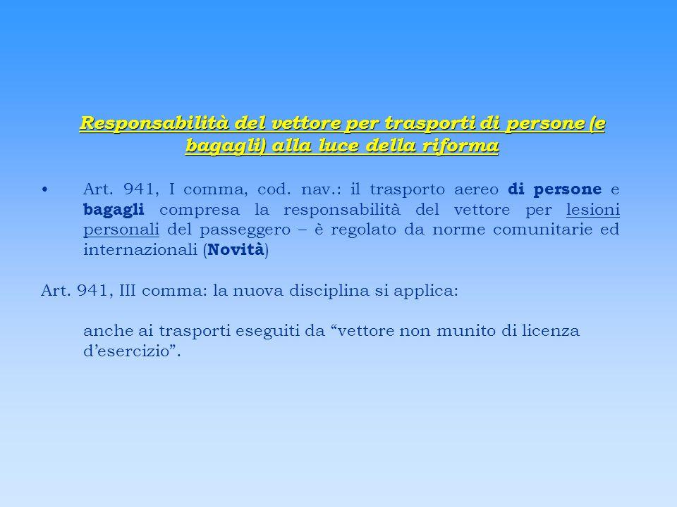 Responsabilità del vettore per trasporti di persone (e bagagli) alla luce della riforma Art. 941, I comma, cod. nav.: il trasporto aereo di persone e