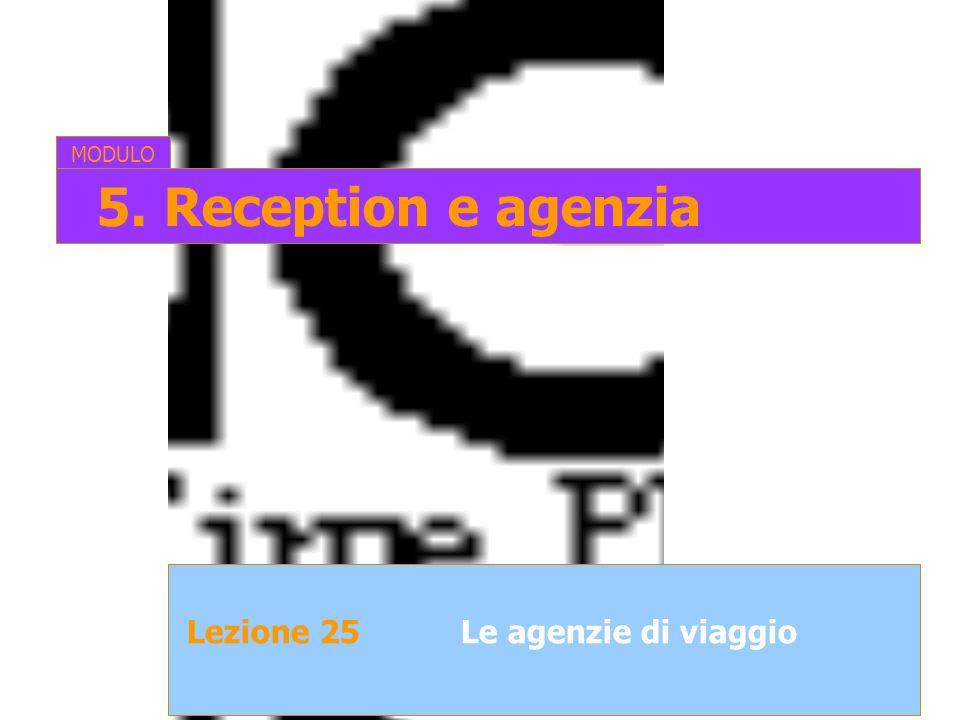 Lezione 25Le agenzie di viaggio MODULO 5. Reception e agenzia